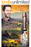 Dolce Vita: Sweet Life (A Tuscan Legacy Book 8)