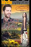 Dolce Vita: Sweet Life (A Tuscan Legacy Book 8)