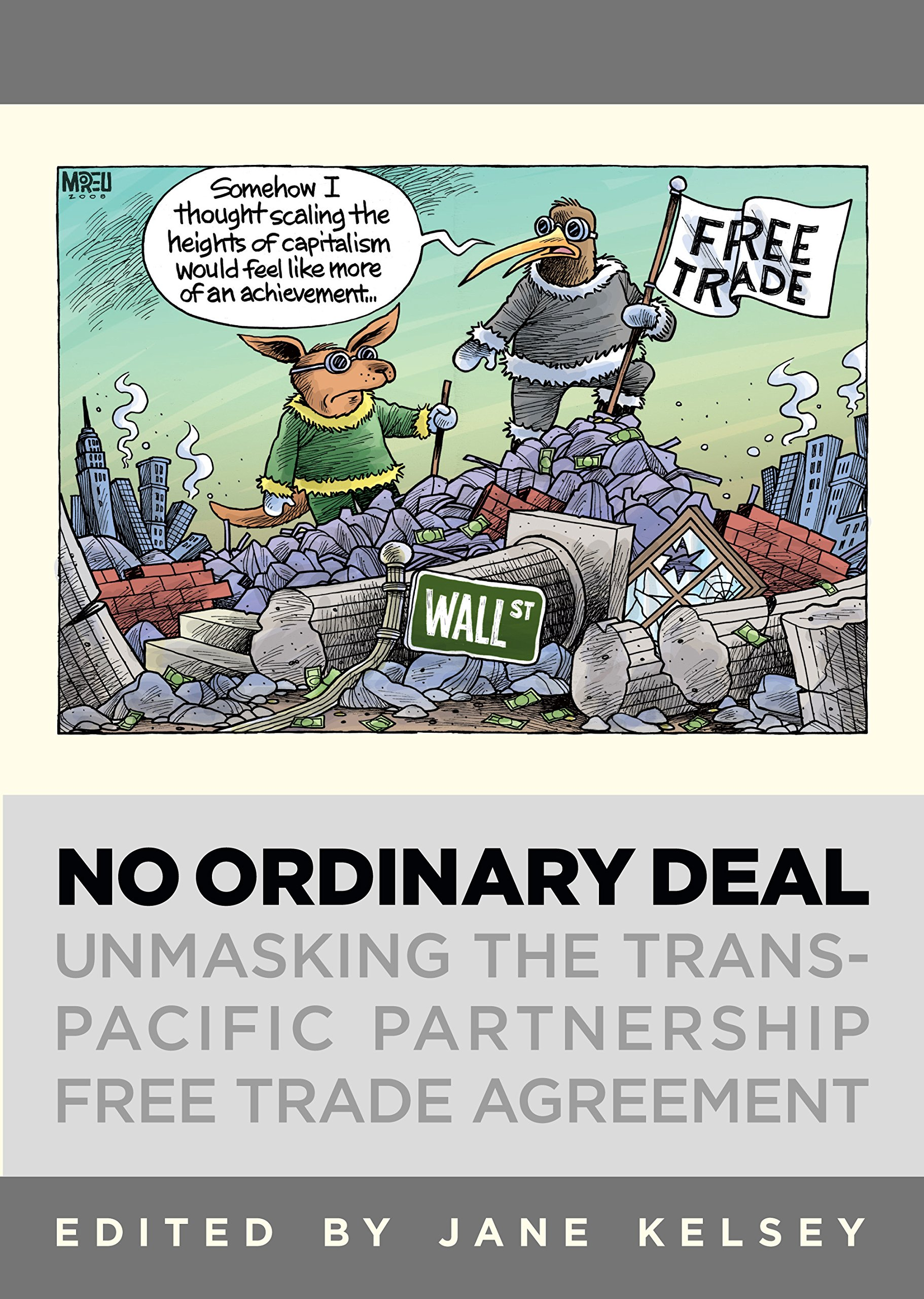 No Ordinary Deal Unmasking The Trans Pacific Partnership Free Trade