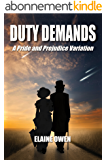 Duty Demands: A Pride and Prejudice Variation (English Edition)
