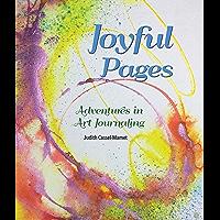 Joyful Pages: Adventures in Art Journaling