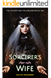 The Sorcerer's Wife (The Telepath and the Sorcerer Book 2)