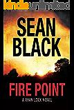 Fire Point - Ryan Lock #6: A Ryan Lock Thriller