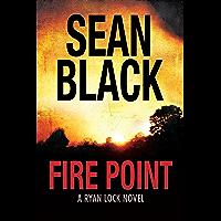 Fire Point (Ryan Lock #6): A Ryan Lock Crime Thriller