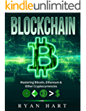 Blockchain: The Ultimate Guide To Mastering Bitcoin, Ethereum & Other Cryptocurrencies. (Smart Contracts, Dapps, Investing, Mining, Litecoin, Ripple, Putincoin etc.) (English Edition)