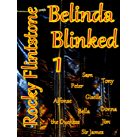 Belinda Blinked; 1  A modern story of sex, erotica and passion.  How the sexiest sales girl in business earns her huge bonus by being the best at removing her high heels.