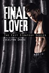Final Lover (Exit Strategy Book 3) Kindle Edition