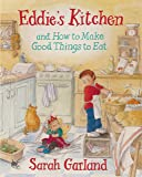Eddie's Kitchen: and How to Make Good Things to Eat