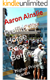 Profitable Horse Race Betting: Higher-Priced Exactas
