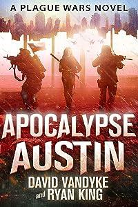 Apocalypse Austin (Plague Wars Series Book 4)