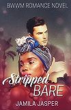 Stripped Bare: BWWM Romance Novel For Adults