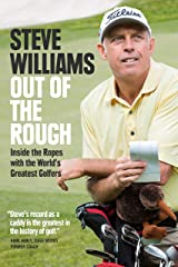 Out of the Rough: Inside the Ropes with the World's Greatest Golfers Hardcover