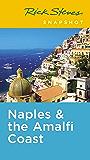 Rick Steves Snapshot Naples & the Amalfi Coast: Including Pompeii (English Edition)