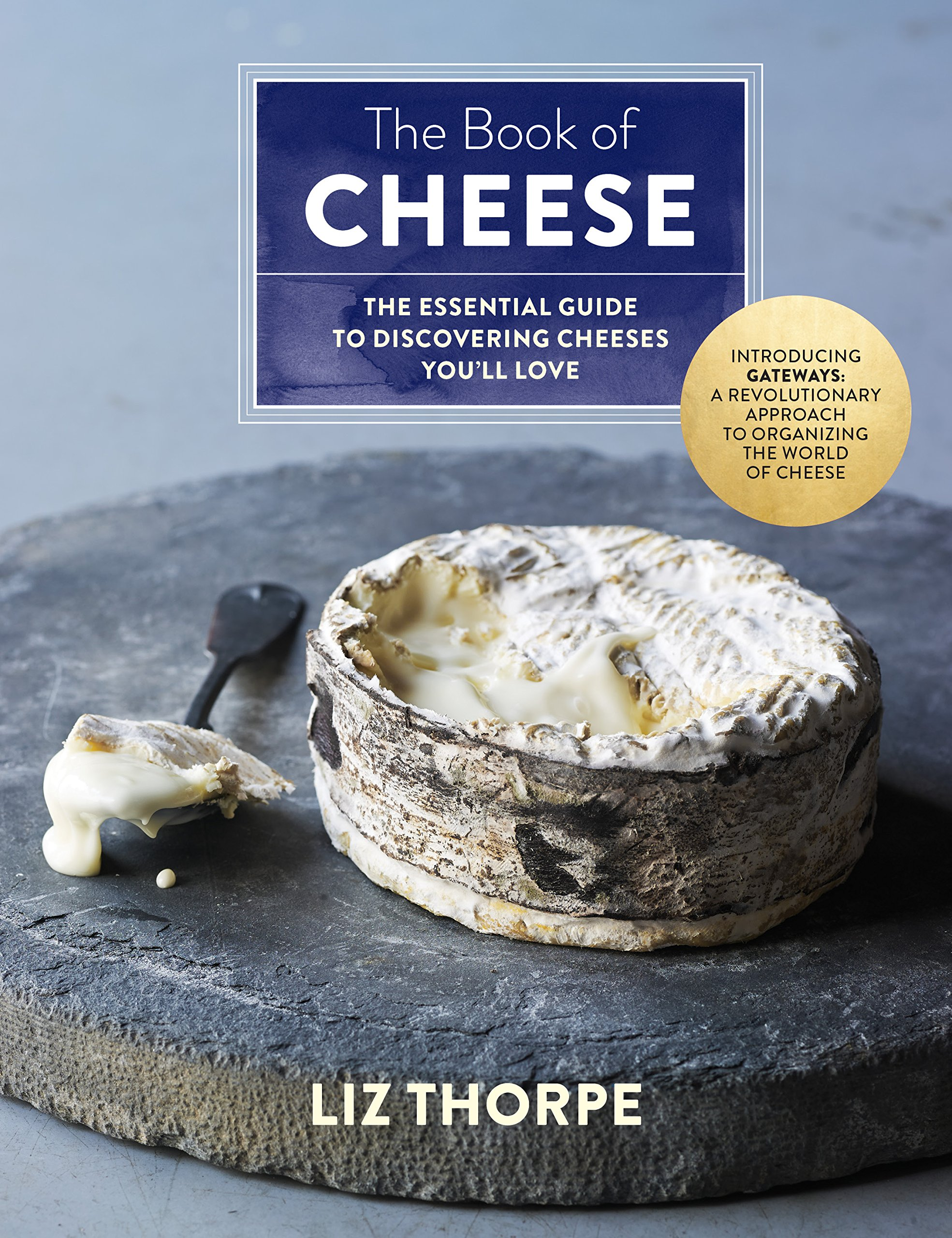The Book of Cheese: The Essential Guide to Discovering Cheeses You'll Love (English Edition)