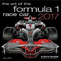 Art of the Formula 1 Race Car 2017: 16-Month Calendar September 2016 through December 2017