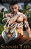 Tempting the Tiger (Palm Haven Shifters Book 1)