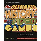 The Ultimate History of Video Games: From Pong to Pokemon--The Story Behind the Craze That Touched Our Lives and Changed the