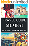 Mumbai 2018 : 20 Cool Things to do during your Trip to Mumbai: Top 20 Local Places You Can't Miss! (Travel Guide Mumbai- India)