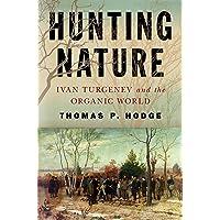 Hunting Nature: Ivan Turgenev and the Organic World
