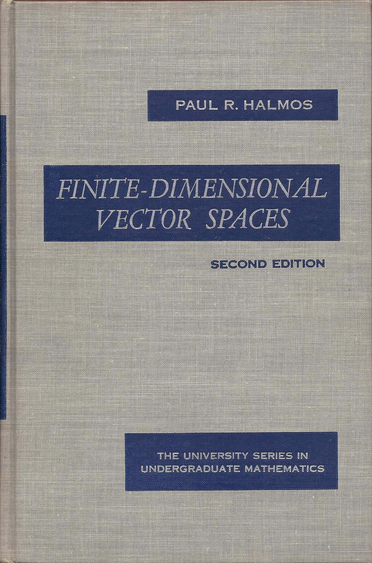 Finite-dimensional vector spaces (The University series in undergraduate mathematics)