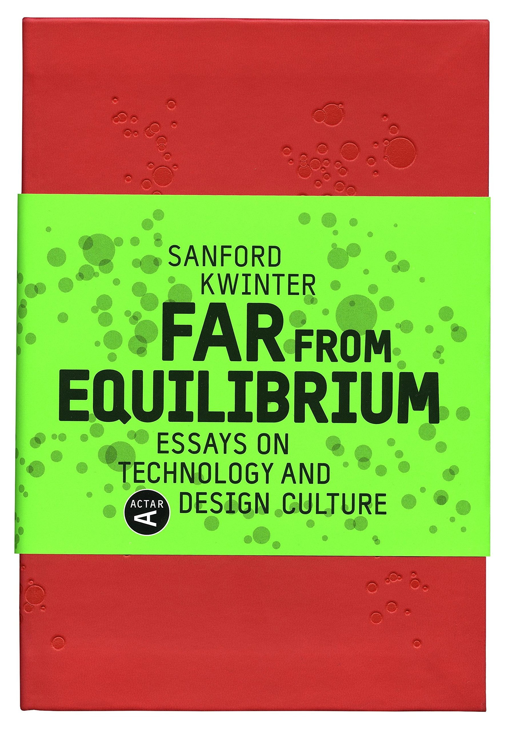 far from equilibrium essays on technology and design culture  far from equilibrium essays on technology and design culture amazon co uk sanford kwinter 9788496540644 books