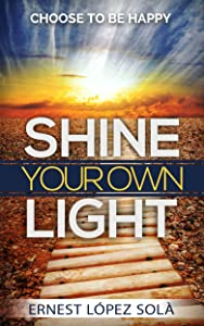 Shine Your Own Light: Choose to be happy
