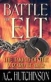Battle for Elt: The Taking of the Wizard Bearer