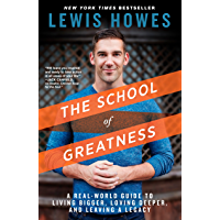 The School of Greatness: A Real-World Guide to Living Bigger, Loving Deeper, and Leaving a Legacy (English Edition)