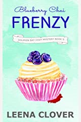 Blueberry Chai Frenzy: A Cozy Murder Mystery (Dolphin Bay Cozy Mystery Series Book 5) Kindle Edition