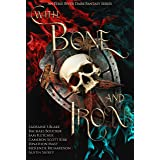 With Bone and Iron: Curse of Magic Volume Two