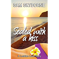 Sealed with a Kiss: A Lesbian Love Story (Lesvos Island Book 1) (English Edition)