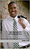 Life and Death: No Coincidences: The story of Everett Lawrence Glenn