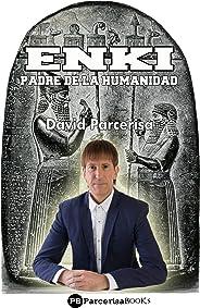 ENKI, Padre de la Humanidad (Spanish Edition)