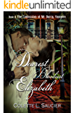 Dearest Bloodiest Elizabeth: Book II:  The Confession of Mr Darcy, Vampire