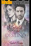 Giros del destino (Spanish Edition)