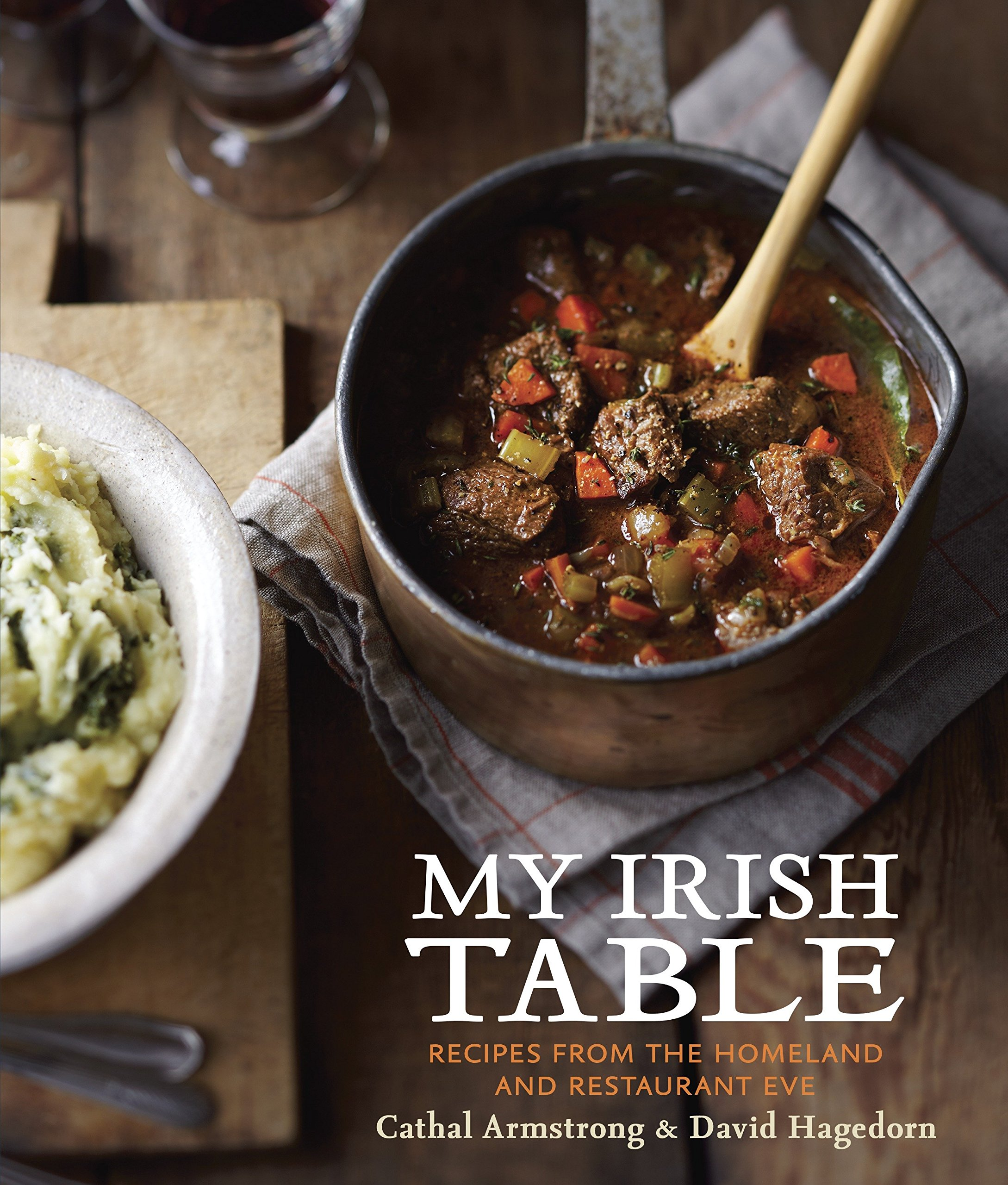 Read Online My Irish Table: Recipes from the Homeland and Restaurant Eve PDF