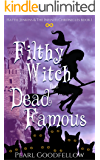 Filthy Witch and Dead Famous (Hattie Jenkins & The Infiniti Chronicles Book 1) (English Edition)