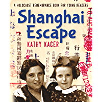 Shanghai Escape (Holocaust Remembrance Series for Young Readers Book 13)