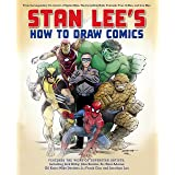 Stan Lee's How to Draw Comics: From the Legendary Creator of Spider-Man, The Incredible Hulk, Fantastic Four, X-Men, and Iron