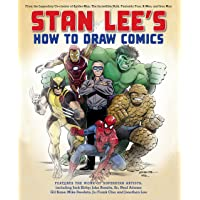 Stan Lee's How to Draw Comics: From the Legendary Creator of Spider-Man, The Incredible Hulk, Fantastic Four, X-Men, and…