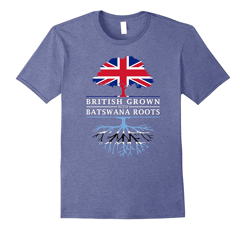 British Grown with Batswana Roots T-Shirt - Botswana Shirt-CD