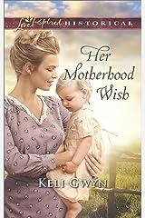 Her Motherhood Wish (Love Inspired Historical) Kindle Edition