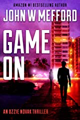 GAME ON (An Ozzie Novak Thriller Book 2) Kindle Edition