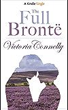 The Full Brontë (Kindle Single)