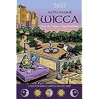 Almanaque Wicca 2017: Guia de Magia e Espiritualidade