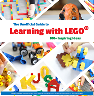 The Unofficial Guide to Learning with LEGO®: 100+ Inspiring Ideas (Lego Ideas