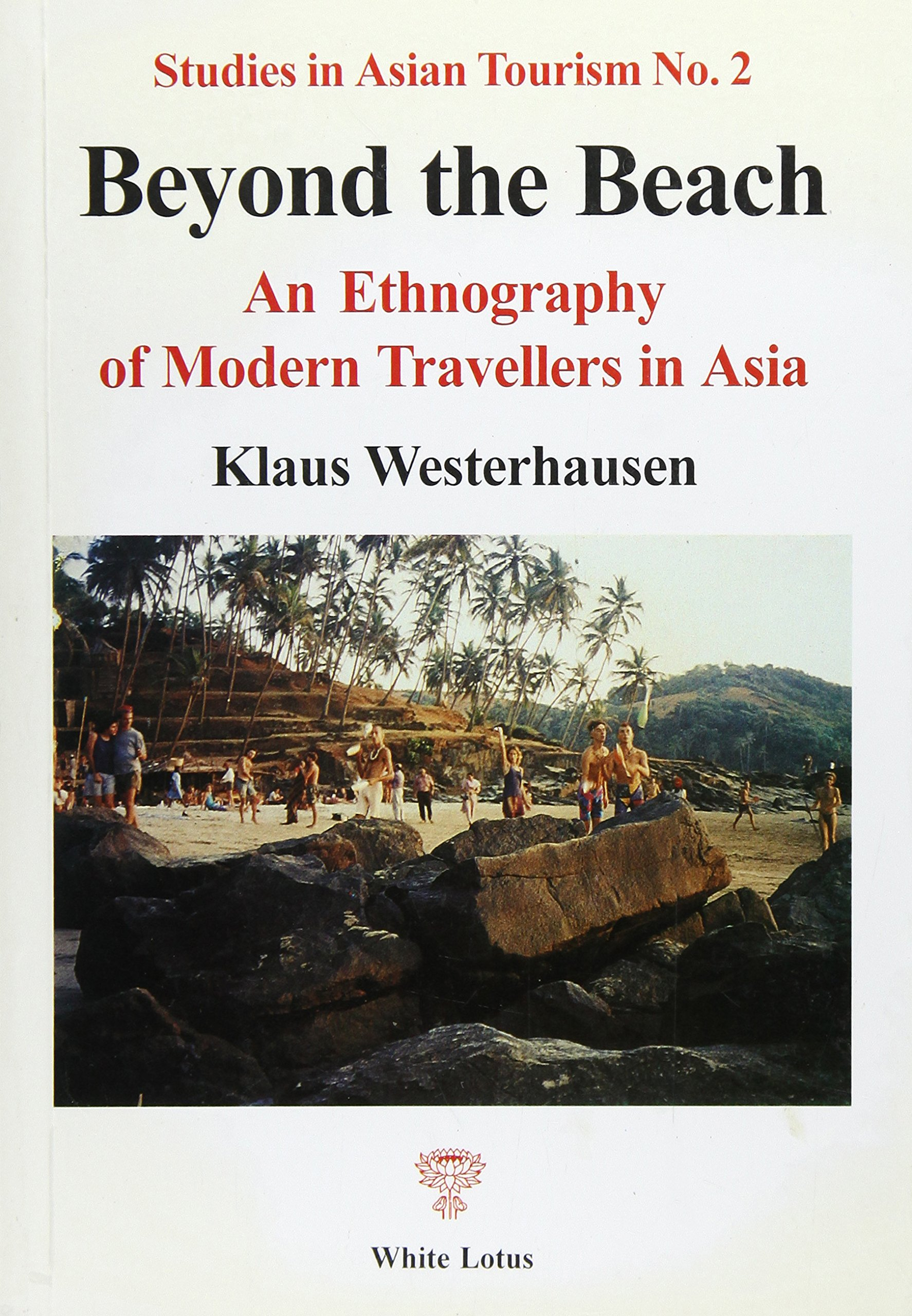 Download Beyond the Beach: Ethnography of Modern Travellers in Asia (Studies in Asian tourism) pdf