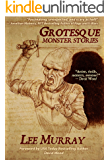 Grotesque: Monster Stories (Things in the Well Book 38)