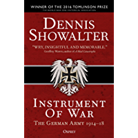 Instrument of War: The German Army 1914–18