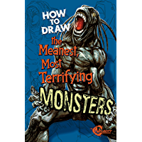 How to Draw the Meanest, Most Terrifying Monsters (Drawing)